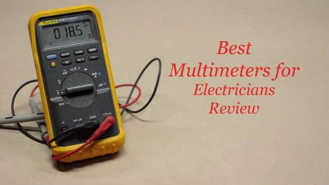 Best Multimeters for Electricians Review